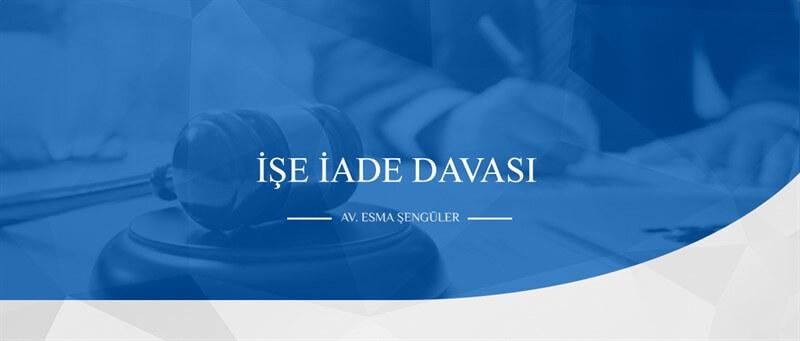 İşe iade davası sonuçları, dilekçesi, yargıtay kararı ve çok daha fazlası Şengüler Hukuk Bürosu'nda sizlerle.